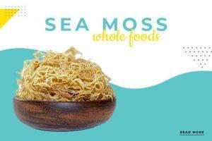 Sea Moss Whole Foods