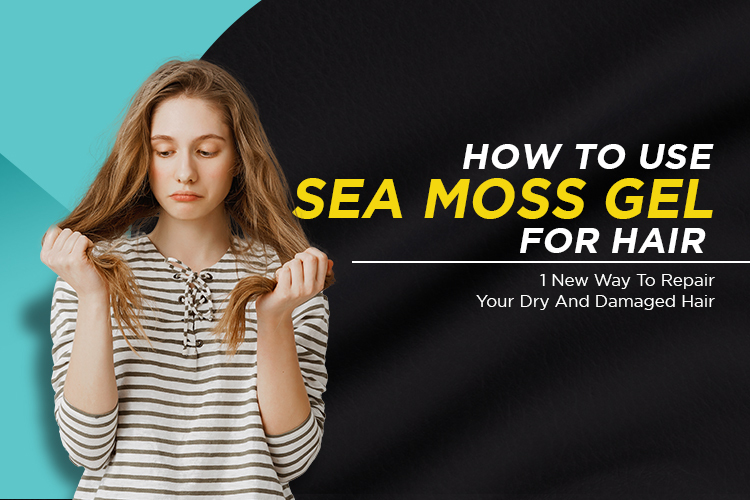 how to use sea moss gel for hair